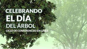 """Ciclo de conferencias """"Celebrando el día del árbol"""""""